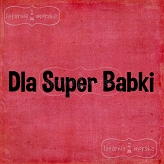 rubber stamp Dla Super Babki (Polish word)
